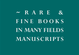 Rare & Fine Books in Many Fields Manuscripts