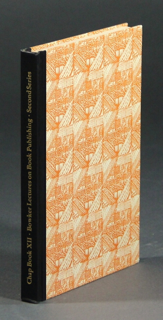 The Bowker lectures on book publishing, second series. ...