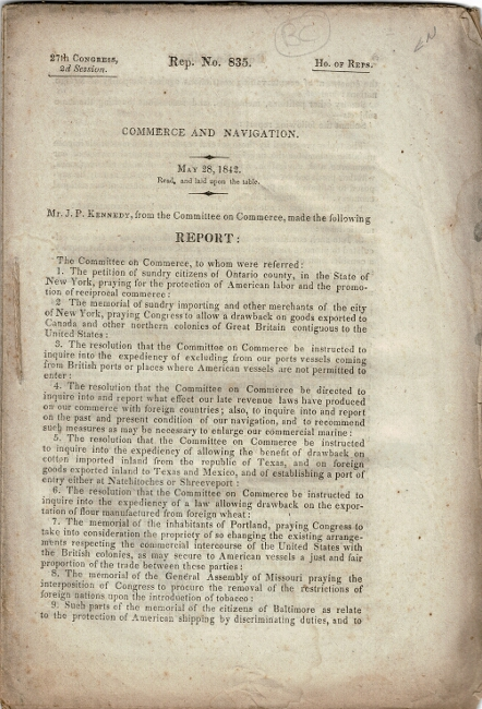 Commerce and navigation. May 28, 1842. Read, and laid upon the table. Mr. J.P. Kennedy, from the Committee on Commerce, made the following report... House Document no. 835, 27th Congress, 2d. session. JOHN PENDELTON KENNEDY.