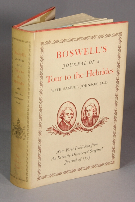 Boswell's Journal of a tour to the Hebrides with Samuel Johnson, LL.D. Now published from the original manuscript. Prepared for the press, with prefaces and notes by Frederick A. Pottle and Charles H. Bennett. JAMES BOSWELL.