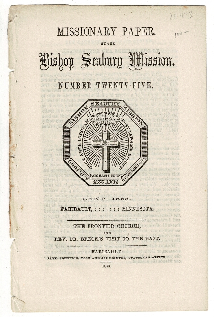 Missionary paper. By the Bishop Seabury Mission. Number twenty-five. Lent, 1863...The frontier church, and Rev. Dr. Breck's visit to the east. BISHOP SEABURY MISSION.