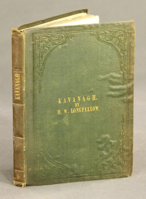 Kavanagh, a tale. HENRY WADSWORTH LONGFELLOW.
