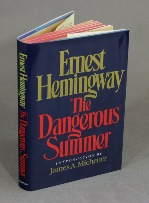 The dangerous summer. Introduction by James A. Michener. ERNEST HEMINGWAY.