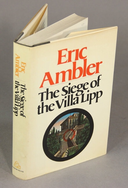 The siege of the Villa Lipp. ERIC AMBLER.