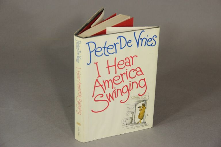 I hear America swinging. PETER DE VRIES.