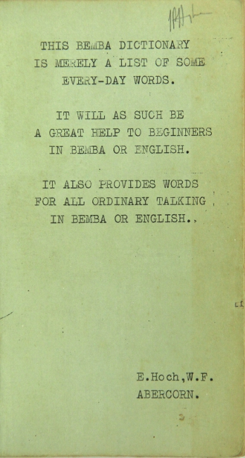 Bemba pocket dictionary [cover title]. This Bemba dictionary is merely a list of some everyday words. It will as such be a great help to beginners in Bemba or English. It also provides words for all ordinary talking in Bemba or English. E. Hoch.