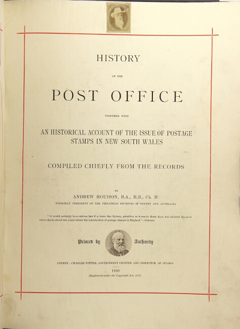 History of the post office together with an historical account of the issue of postage stamps in New South Wales. Compiled chiefly from the records. Andrew Houison.