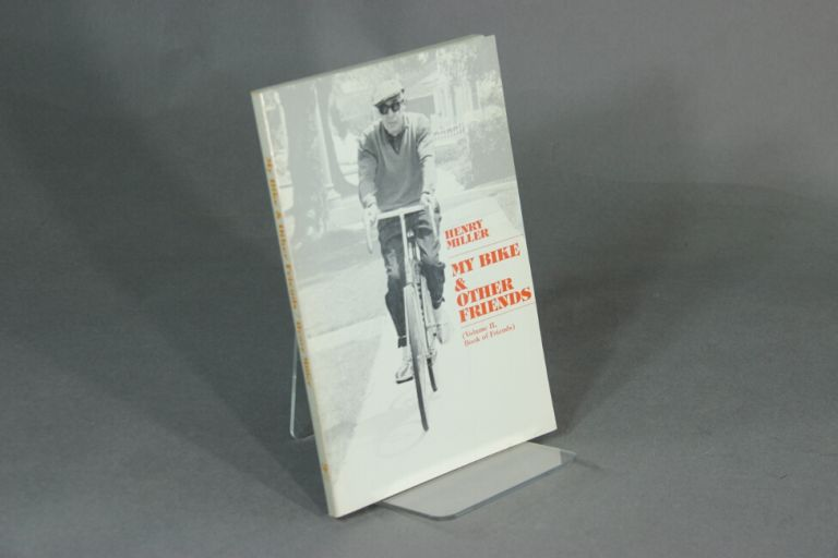 My bike & other friends. Volume II of book of friends. HENRY MILLER.