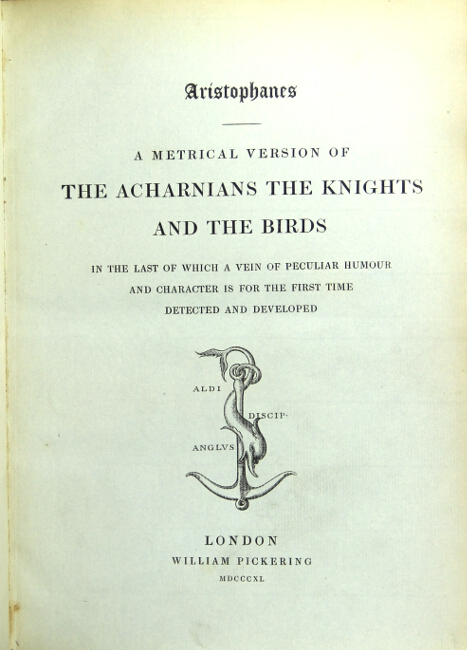 A metrical version of The Acharnians, The Knights and The Birds. In the last of which a vein of peculiar humor and character is for the first time detected and developed. [Translated by John Hookham Frere.]. Aristophanes.