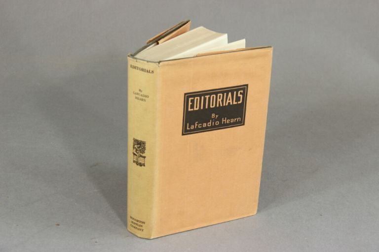 Editorials. Edited by Charles Woodward Hutson. LAFCADIO HEARN.