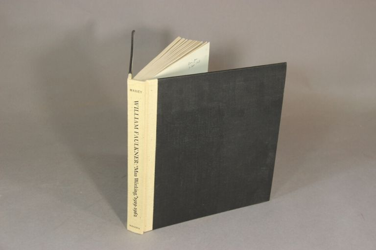 Man Working, 1919-1962; William Faulkner. A catalogue of the William Faulkner Collections at the University of Virginia. With an introduction by John Cook Wylie. LINTON R. MASSEY, COMP.