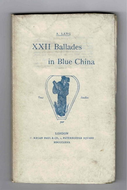 XXII ballades in blue china. ANDREW LANG.