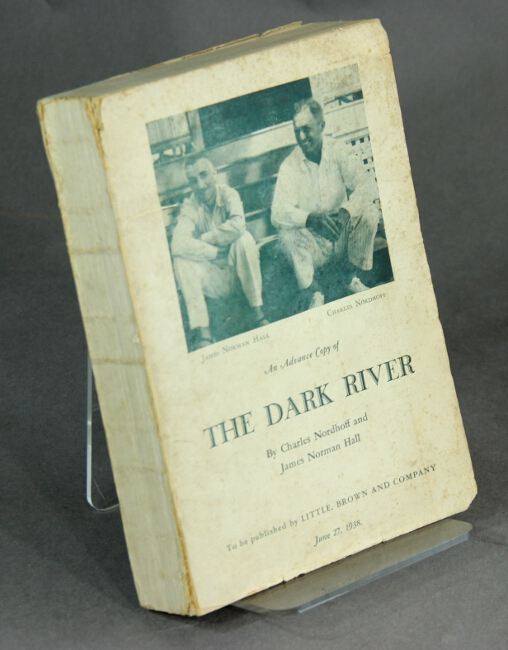 The dark river. CHARLES NORDHOFF, JAMES NORMAL HALL.