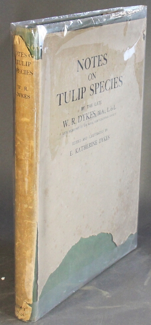 Notes on tulip species … edited and illustrated by E. Katherine Dykes. Introduction by Sir A. Daniel Hall. W. R. DYKES.