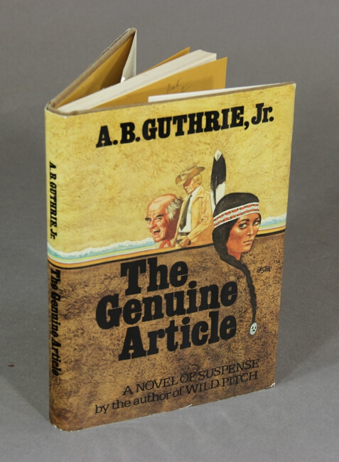The genuine article. A. B. GUTHRIE, Jr.