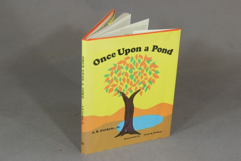 Once upon a pond. Illustrated by Carol B. Guthrie. A. B. GUTHRIE, Jr.