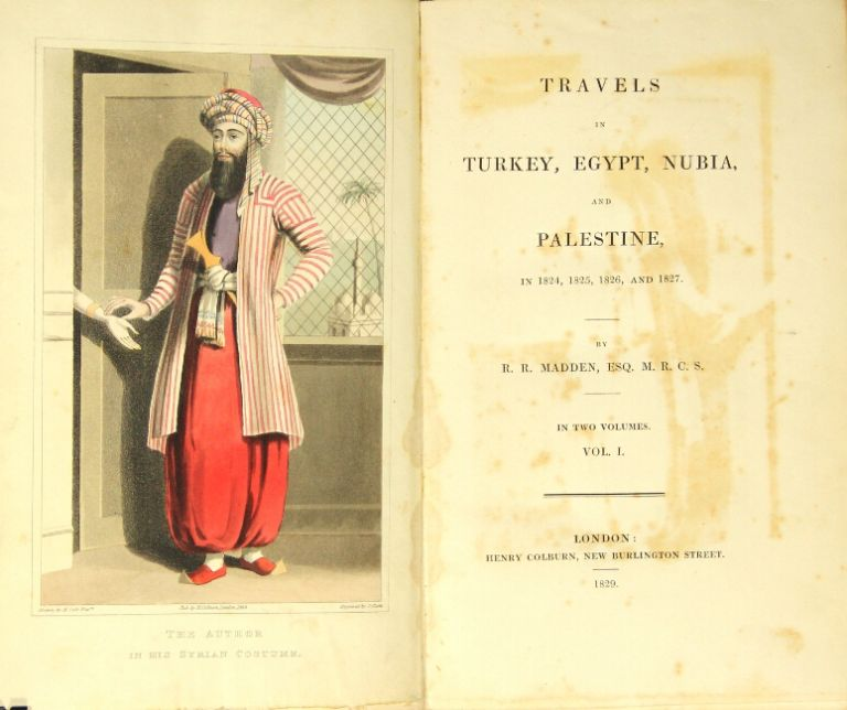 Travels in Turkey, Egypt, Nubia, and Palestine, in 1824, 1825, 1826, and 1827. Richard Robert Madden.