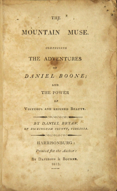 The mountain muse: Comprising the adventures of Daniel Boone; and the power of virtuous and refined beauty. DANIEL BRYAN.