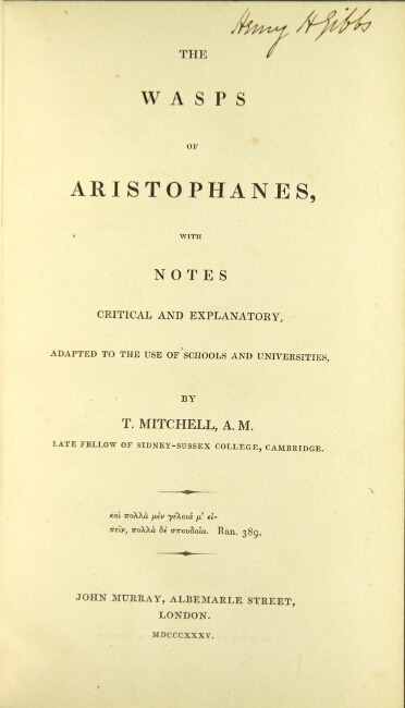 The wasps of Aristophanes, with notes critical and explanatory … by T. Mitchell. ARISTOPHANES.
