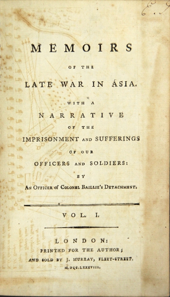 Memoirs of the late war in Asia. With a narrative of the imprisonment and sufferings of our officers and soldiers: by an officer of Colonel Ballie's detachment. William Thomson.