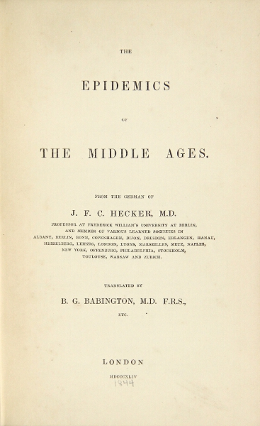 The epidemics of the middle ages. Translated by B. G. Babington. J. F. C. Hecker.