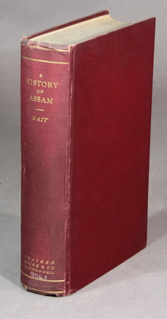 A history of Assam. Second edition, revised. Edward Gait, Sir.