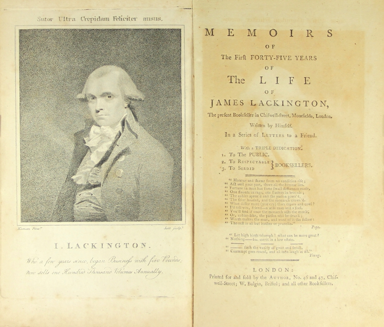 Memoirs of the first forty-five years of the life of James Lackington, the present bookseller on Chiswell-street, Moorfields…. James Lackington, bookseller.