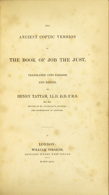 The ancient Coptic version of the book of Job the just. Translated into English, and edited, by Henry Tattam.