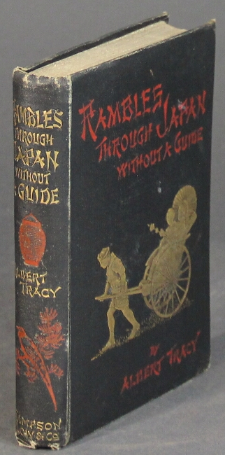 Rambles through Japan without a guide. Albert Tracy, i e. Albert Tracy Leffingwell.