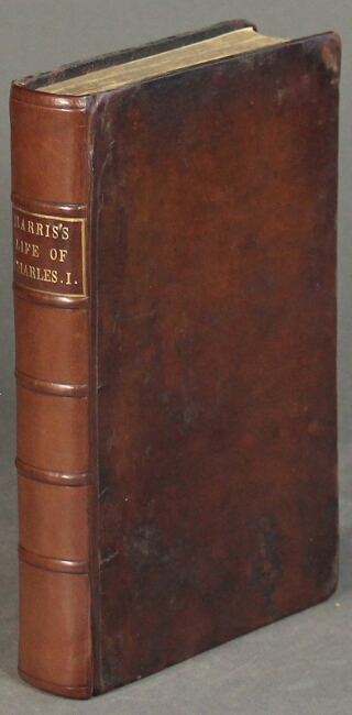 An historical and critical account of the life and writings of Charles I, king of Great Britain. After the manner of Mr. Bayle. Drawn from original writers and state-papers. WILLIAM HARRIS.
