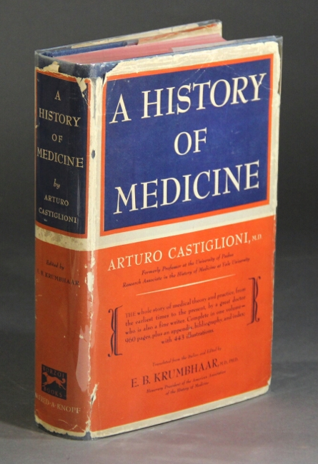A history of medicine. Translated from the Italian and edited by E. B. Krumbhaar. ARTURO CASTIGLIONI.