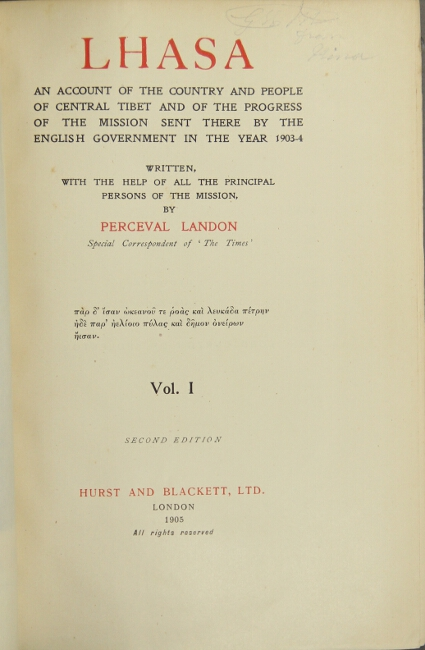 Lhasa. An account of the country and people of central Tibet and of the progress of the mission sent there by the English government in the year 1903-4. Written with the help of all the principal persons of the mission by. Perceval Landon.