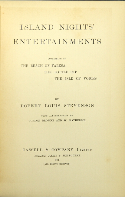 Island nights' entertainments. Consisting of The Beach of Falesa / The Bottle Imp / The Isle of Voices. With illustrations by Gordon Browne and W. Hatherell. ROBERT LOUIS STEVENSON.