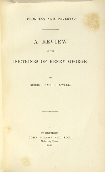 Progress and poverty. A review of the doctrines of Henry George. George Basil Dixwell.