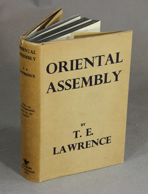Oriental assembly. Edited by A.W. Lawrence, with photographs by the author. T. E. LAWRENCE.