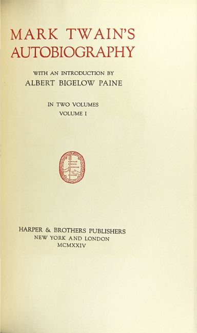 Mark Twain's autobiography with an introduction by Albert Bigelow Paine. SAMUEL CLEMENS.