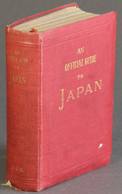 An official guide to Japan with preparatory explanations on Japanese customs, language, history, religion, literature, fine art, architecture, music, drama, etc., etc.