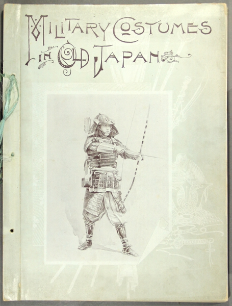 Japanese costume before the restoration [with] Military costume in old Japan. K. Ogawa.