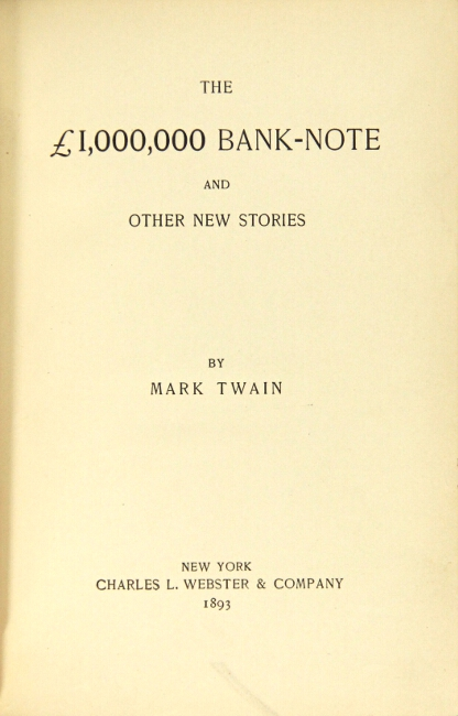 The £1,000,000 bank-note and other new stories. SAMUEL CLEMENS.