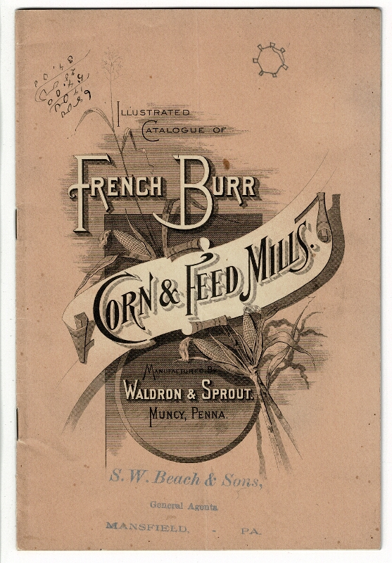 An illustrated catalogue of French burr corn and feed mills. Manufactured by Waldron & Sprout. WALDRON, SPROUT.