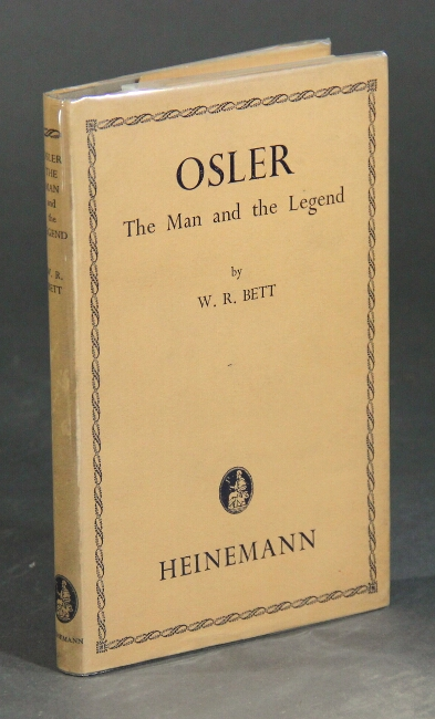 Osler: the man and the legend. W. R. BETT.