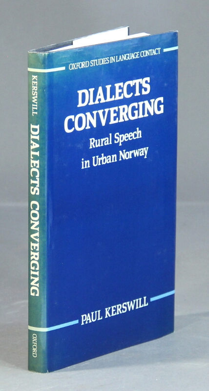 Dialects converging. Rural speech in urban Norway. Paul Kerswill.
