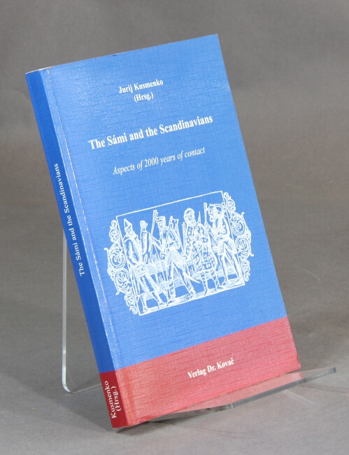 The S'ami and the Scandinavians: aspects of 2000 years of contact. JURIJ KUSMENKO.