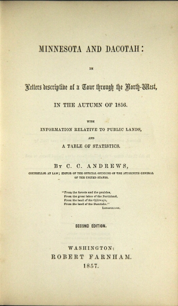 Minnesota and Dacotah in letters descriptive of a tour through the north-west in the autumn of 1856. C. C. ANDREWS.