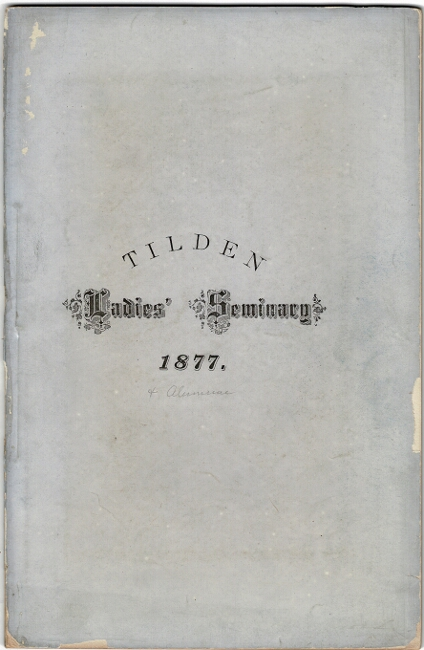 Catalogue of the officers, instructors, patrons, and pupils of Tilden Ladies' Seminary, for the year ending June 22d. 1877