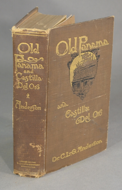 Old Panama and Castilla del Rio. A narrative history of the discovery, conquest, and settlement. C. L. G. ANDERSON.