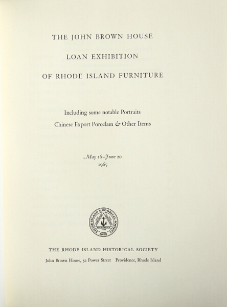 The John Brown House loan exhibition of Rhode Island furniture, including some notable portraits, Chinese export porcelain & other items