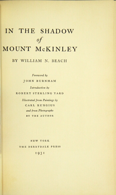 In the shadow of Mount McKinley ... Foreword by John Burnham. William N. Beach.