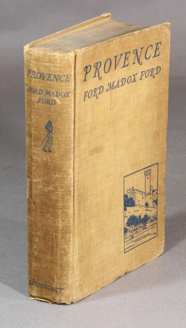 Provence from Minstrels to the Machine ... Illustrations by Biala. FORD MADDOX FORD.