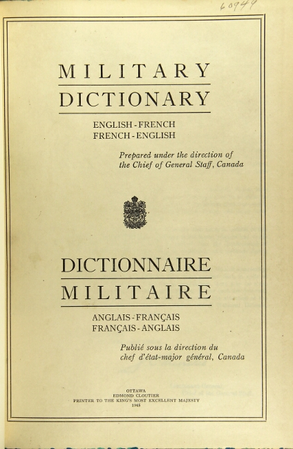 Military dictionary English-French, French-English. Printed under the direction of the Chief of General Staff, Canada...